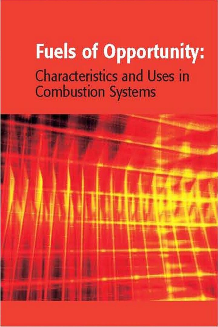 Fuels of Opportunity: Characteristics and Uses In Combustion Systems: Characteristics and Uses In Combustion Systems