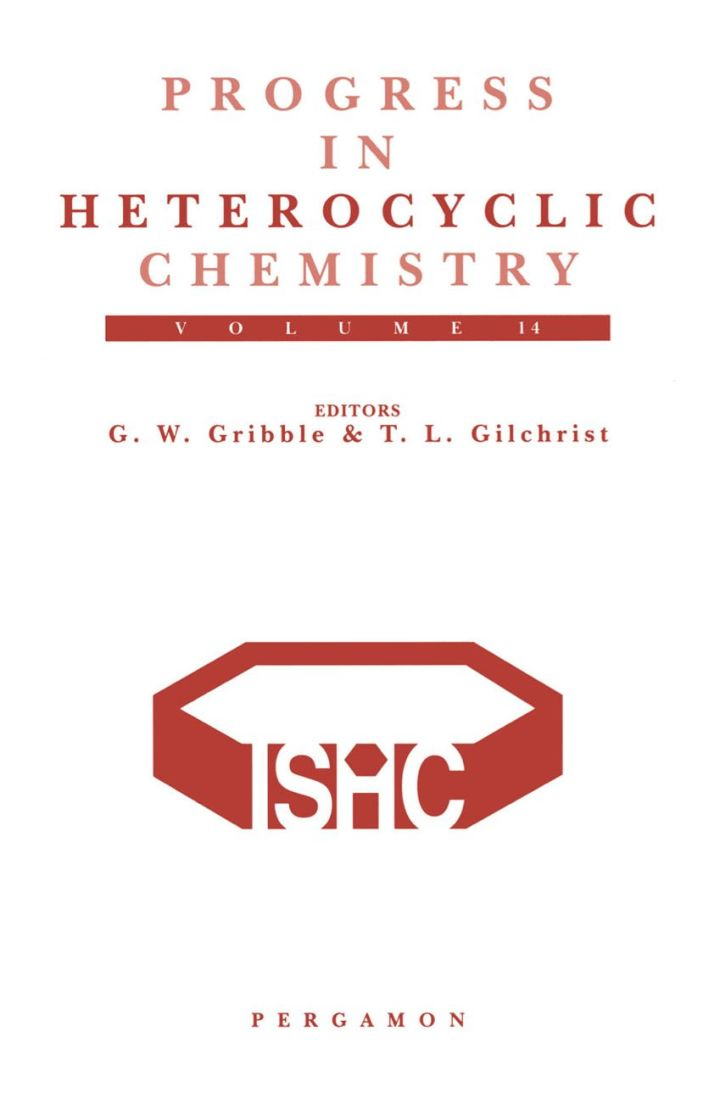 Progress in Heterocyclic Chemistry, Volume 14: A critical review of the 2001 literature preceded by two chapters on current heterocyclic topics