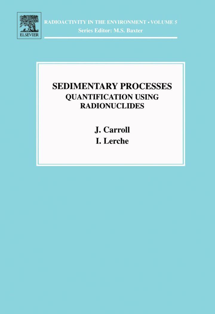 Sedimentary Processes: Quantification Using Radionuclides: Quantification Using Radionuclides