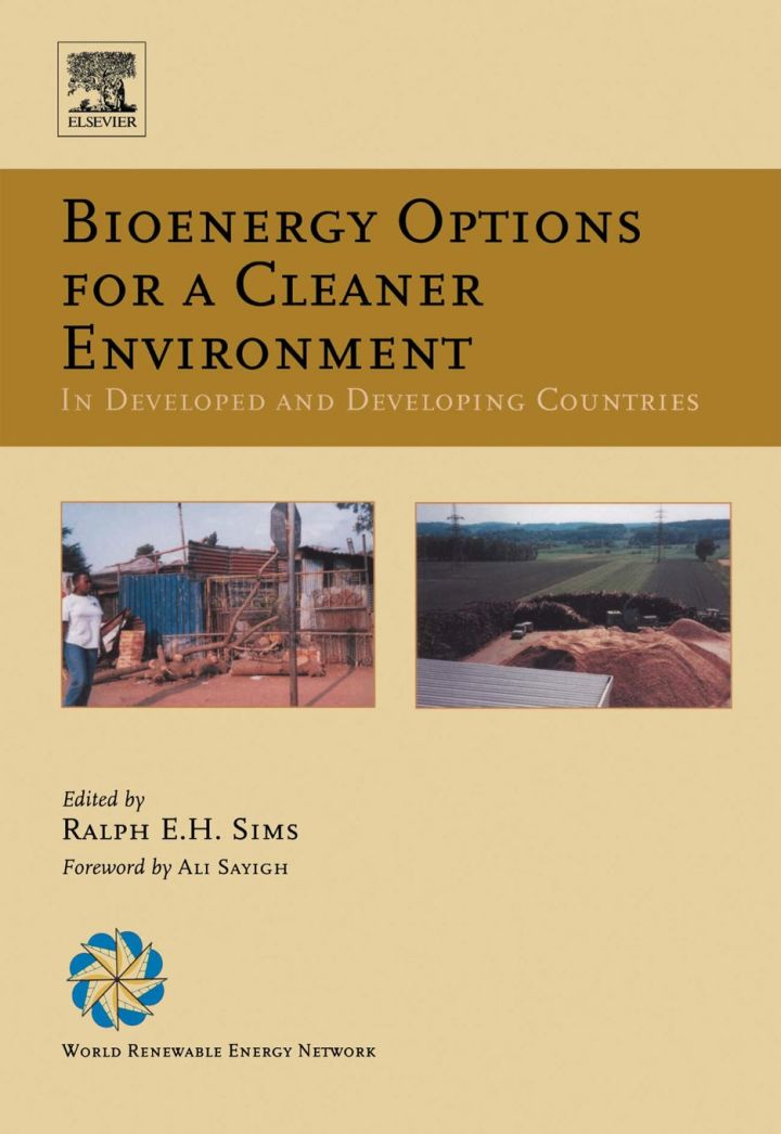 Bioenergy Options for a Cleaner Environment: in Developed and Developing Countries: in Developed and Developing Countries