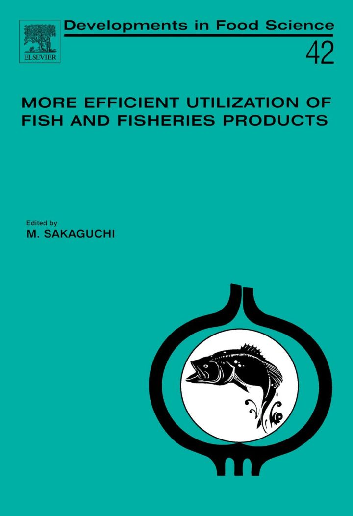 More Efficient Utilization of Fish and Fisheries Products