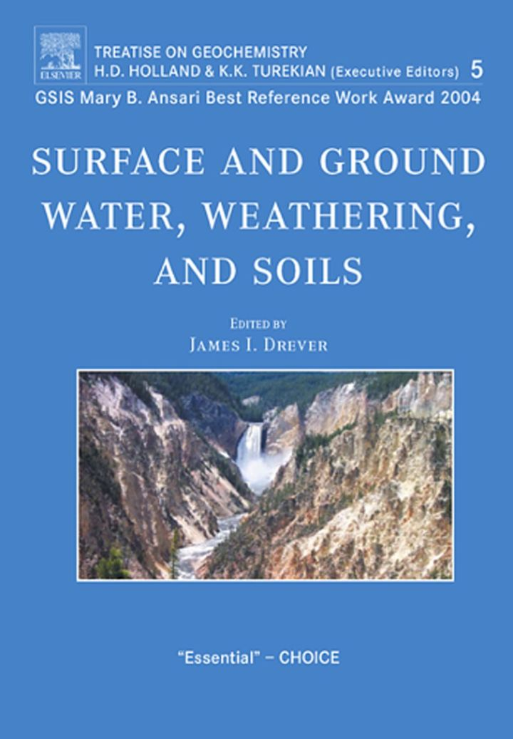 Surface and Ground Water, Weathering and Soils: Treatise on Geochemistry, Volume 5