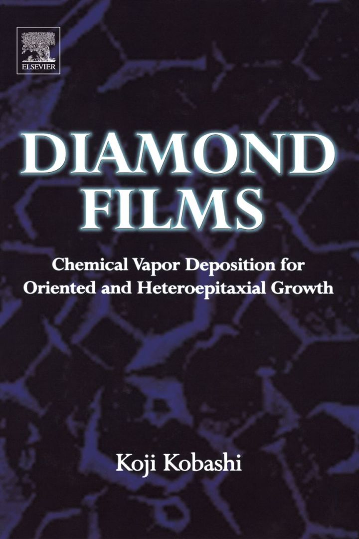 Diamond Films: Chemical Vapor Deposition for Oriented and Heteroepitaxial Growth