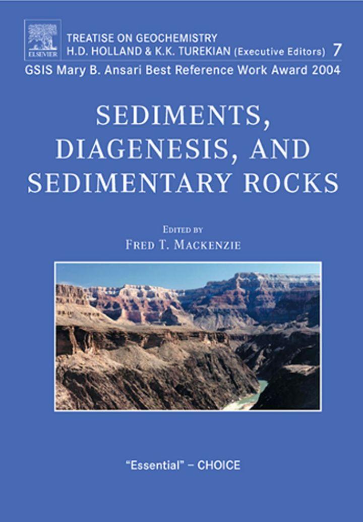 Sediments, Diagenesis and Sedimentary Rocks: Treatise on Geochemistry, Volume 7