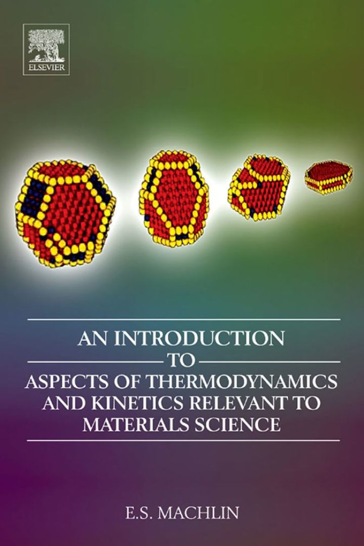 An Introduction to Aspects of Thermodynamics  and Kinetics Relevant to Materials Science: 3rd Edition
