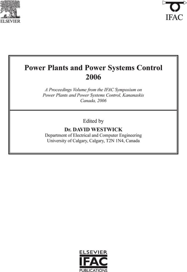 Power Plants and Power Systems Control 2006: A Proceedings Volume from the IFAC Symposium on Power Plants and Power Systems Control, Kananaskis, Canada, 2006