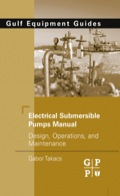 Electrical Submersible Pumps Manual 9780080878133
