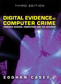 Digital evidence and computer crime forensic science, computers.