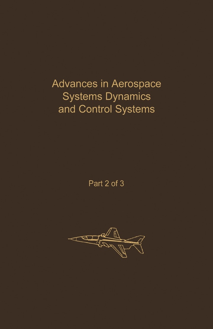 Control and Dynamic Systems V32: Advances in Aerospace Systems Dynamics and Control Systems Part 2 of 3: Advances in Theory and Applications