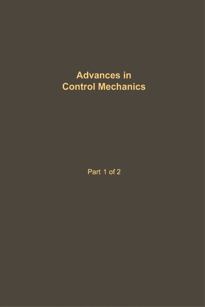 Control and Dynamic Systems V34: Advances in Control Mechanics Part 1 of 2: Advances in Theory and Applications