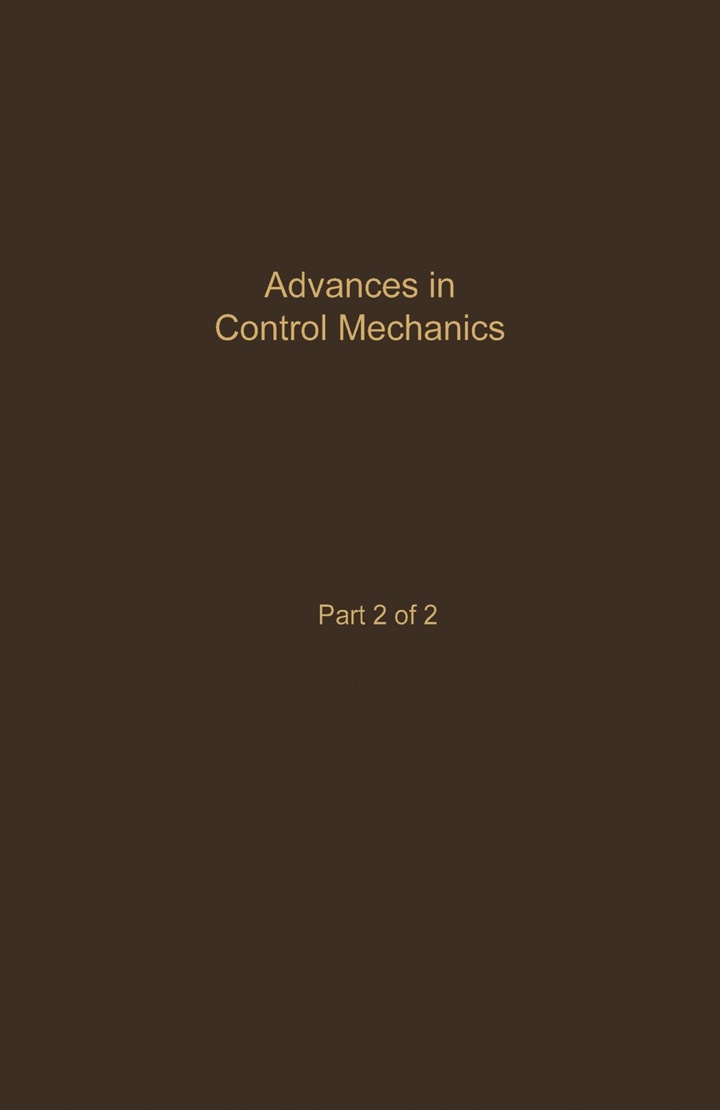 Control and Dynamic Systems V35: Advances in Control Mechanics Part 2 of 2: Advances in Theory and Applications