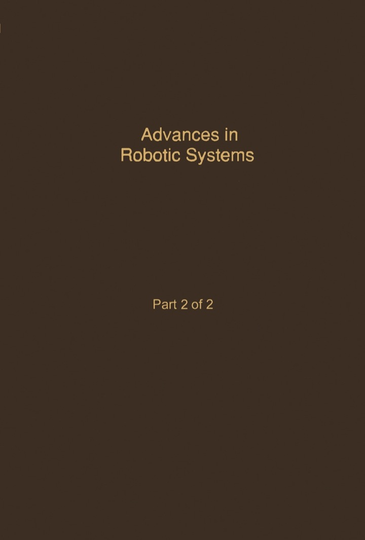 Control and Dynamic Systems V40: Advances in Robotic Systems Part 2 of 2: Advances in Theory and Applications
