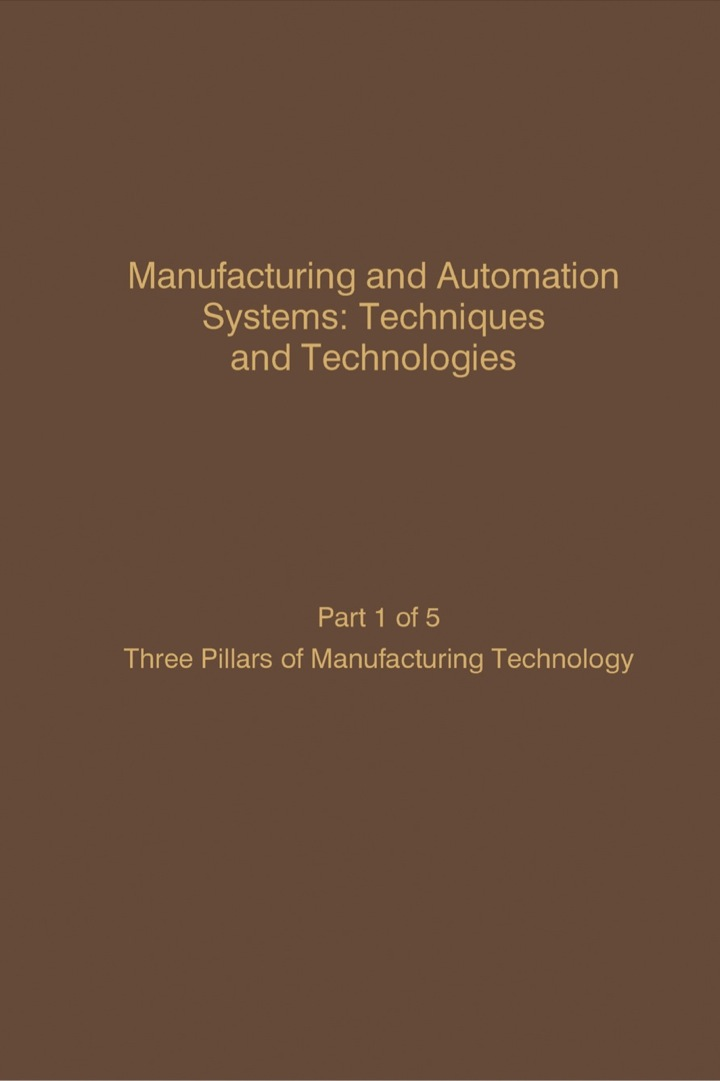 Manufacturing and Automation Systems: Techniques and Technologies, Part 5 of 5: Advances in Theory and Applications