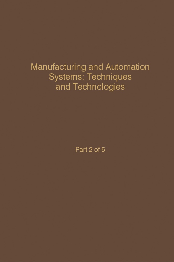Control and Dynamic Systems V46: Manufacturing and Automation Systems: Techniques and Technologies: Advances in Theory and Applications