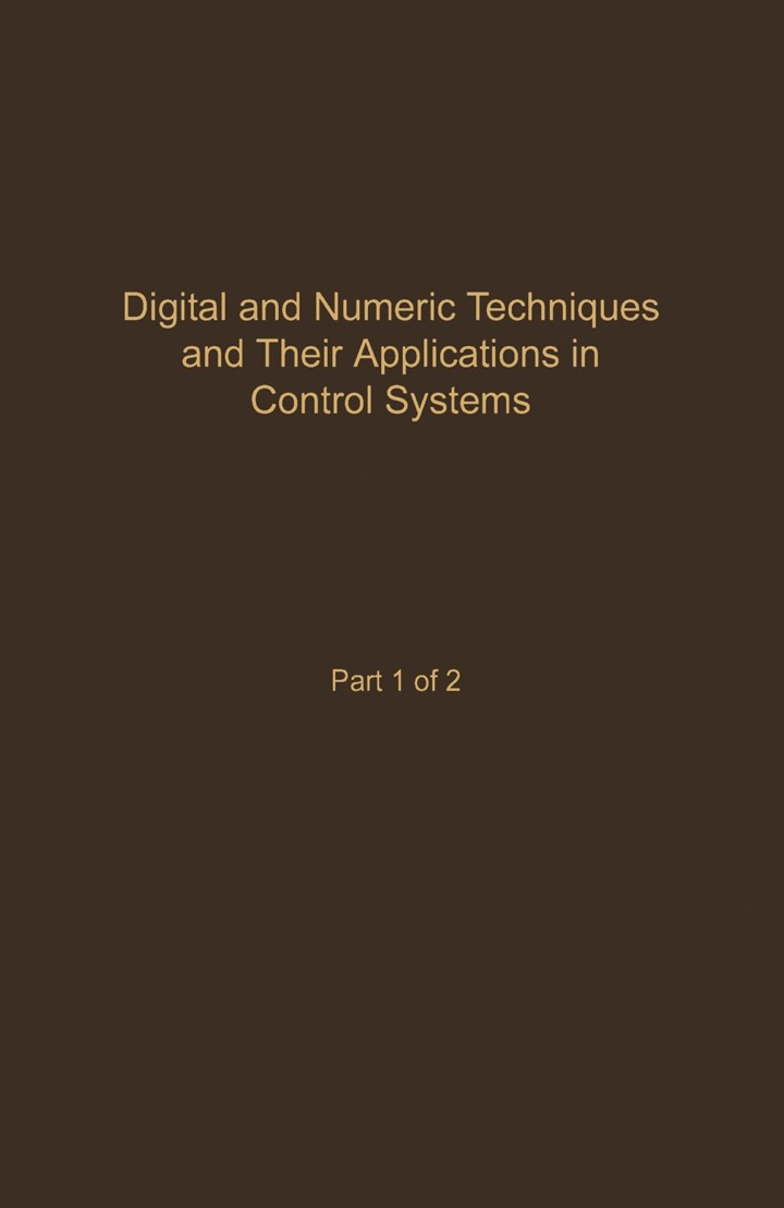 Control and Dynamic Systems V55: Digital and Numeric Techniques and Their Application in Control Systems: Advances in Theory and Applications