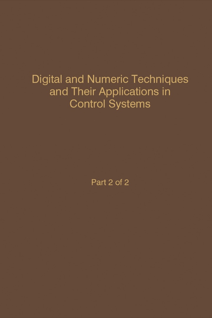 Control and Dynamic Systems V56: Digital and Numeric Techniques and Their Application in Control Systems: Advances in Theory and Applications