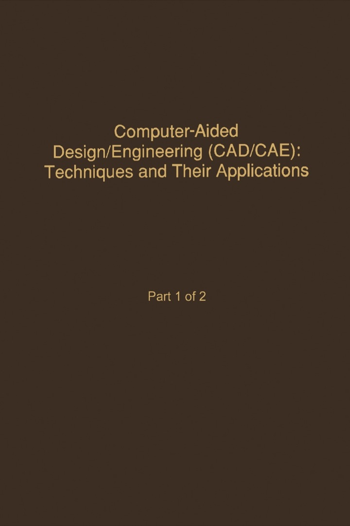 Control and Dynamic Systems V58: Computer-Aided Design/Engineering (Cad/Cae) Techniques And Their Applications Part 1 of 2: Advances in Theory and Applications