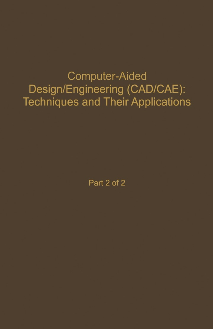 Control and Dynamic Systems V59: Computer-Aided Design/Engineering (Cad/Cae) Techniques And Their Applications Part 2 of 2: Advances in Theory and Applications