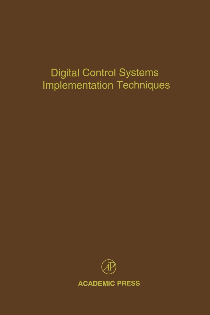 Digital Control Systems Implementation Techniques: Advances in Theory and Applications