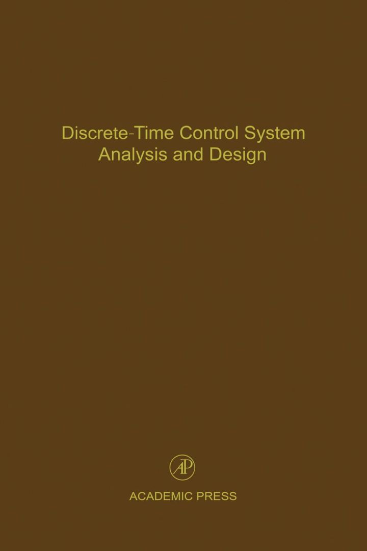 Discrete-Time Control System Analysis and Design: Advances in Theory and Applications