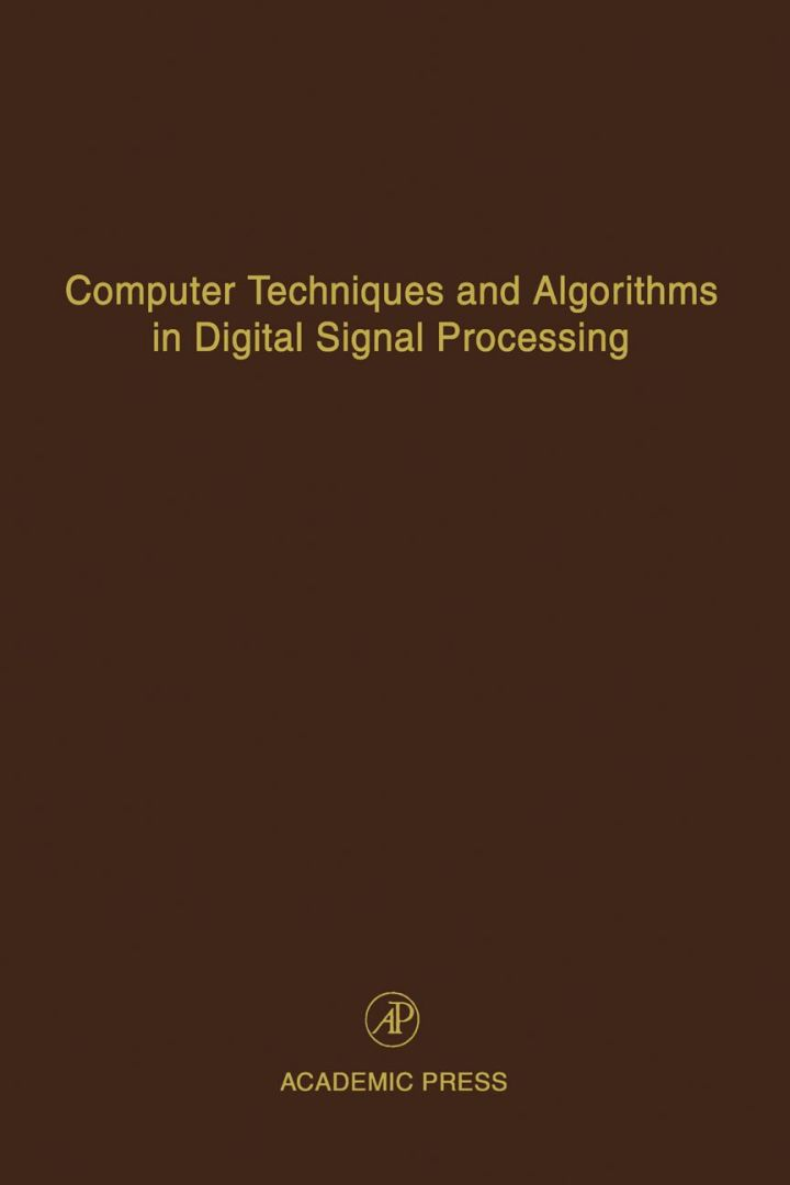 Computer Techniques and Algorithms in Digital Signal Processing: Advances in Theory and Applications