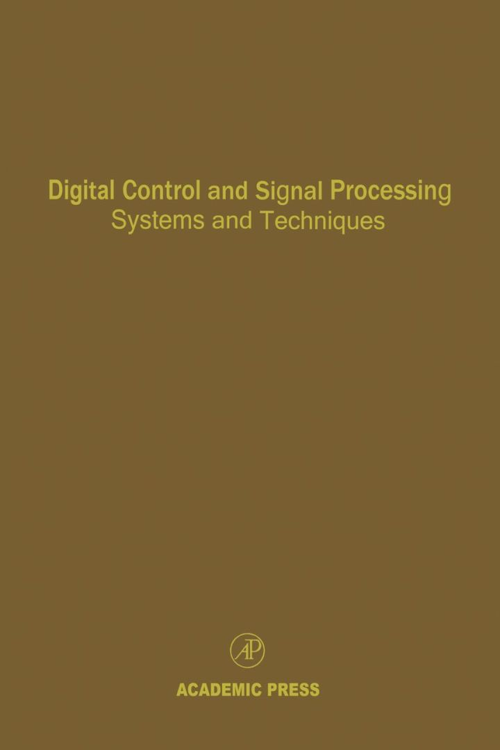 Digital Control and Signal Processing Systems and Techniques: Advances in Theory and Applications