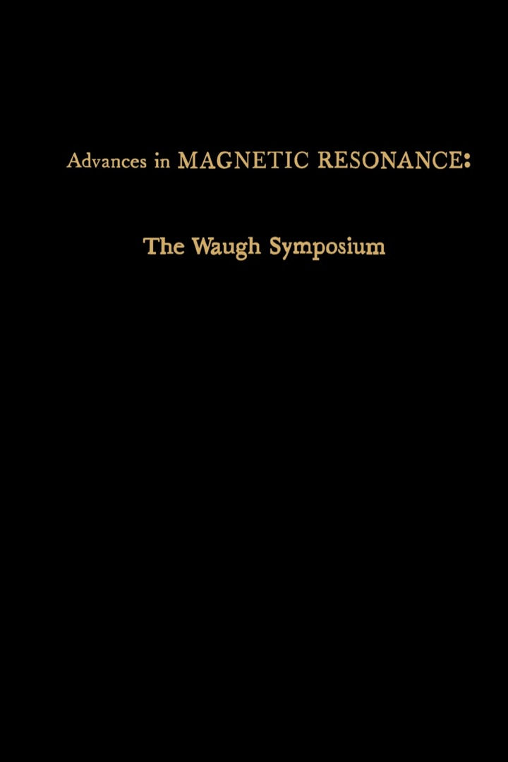 Advances in Magnetic Resonance: The Waugh Symposium
