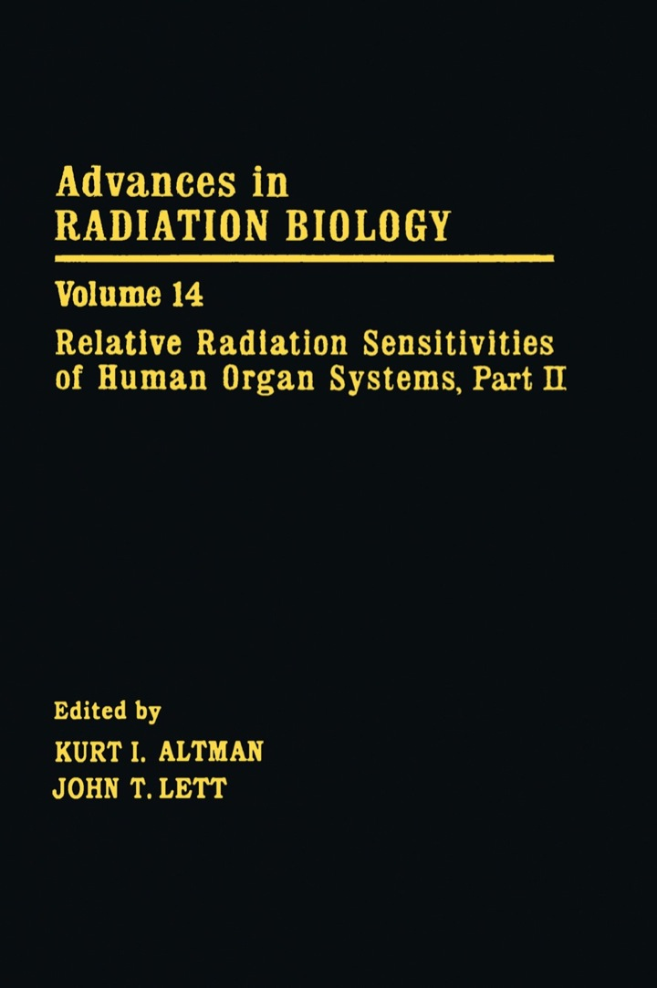 Advances in Radiation Biology V14: Relative Radiation Sensitivities of Human Organ Systems. Part II