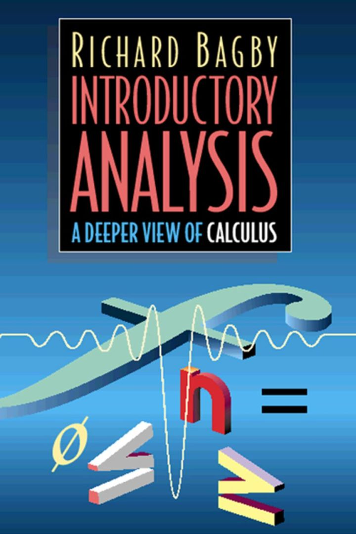 Introductory Analysis: A Deeper View of Calculus