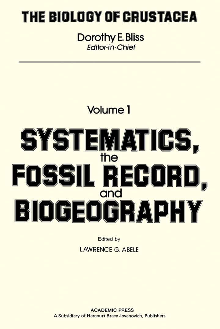 The Biology of Crustacea: Volume 1: Systematics, The Fossil Record, And Biogeography
