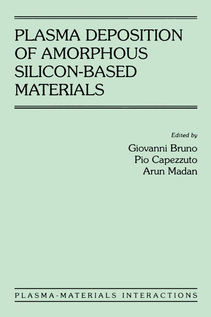 Plasma Deposition of Amorphous Silicon-Based Materials