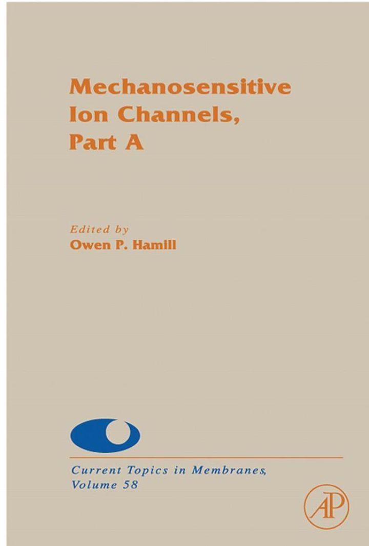 Mechanosensitive Ion Channels, Part A