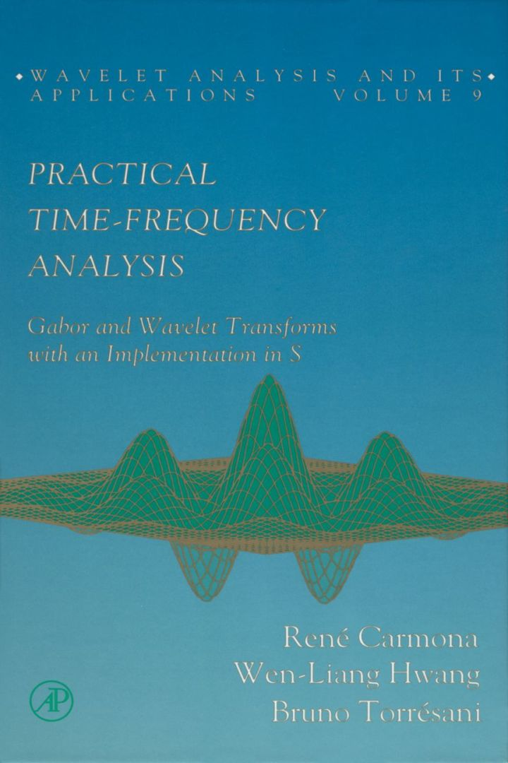 Practical Time-Frequency Analysis: Gabor and Wavelet Transforms, with an Implementation in S