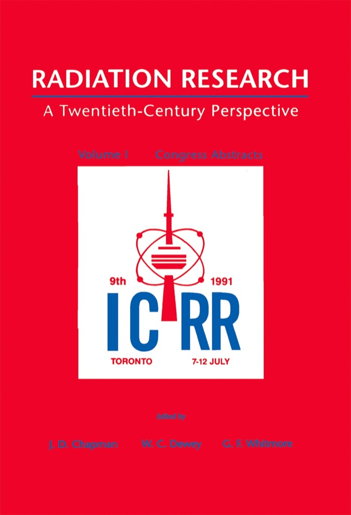 Radiation Research: A Twentieth-century Perspective: Congress Abstracts