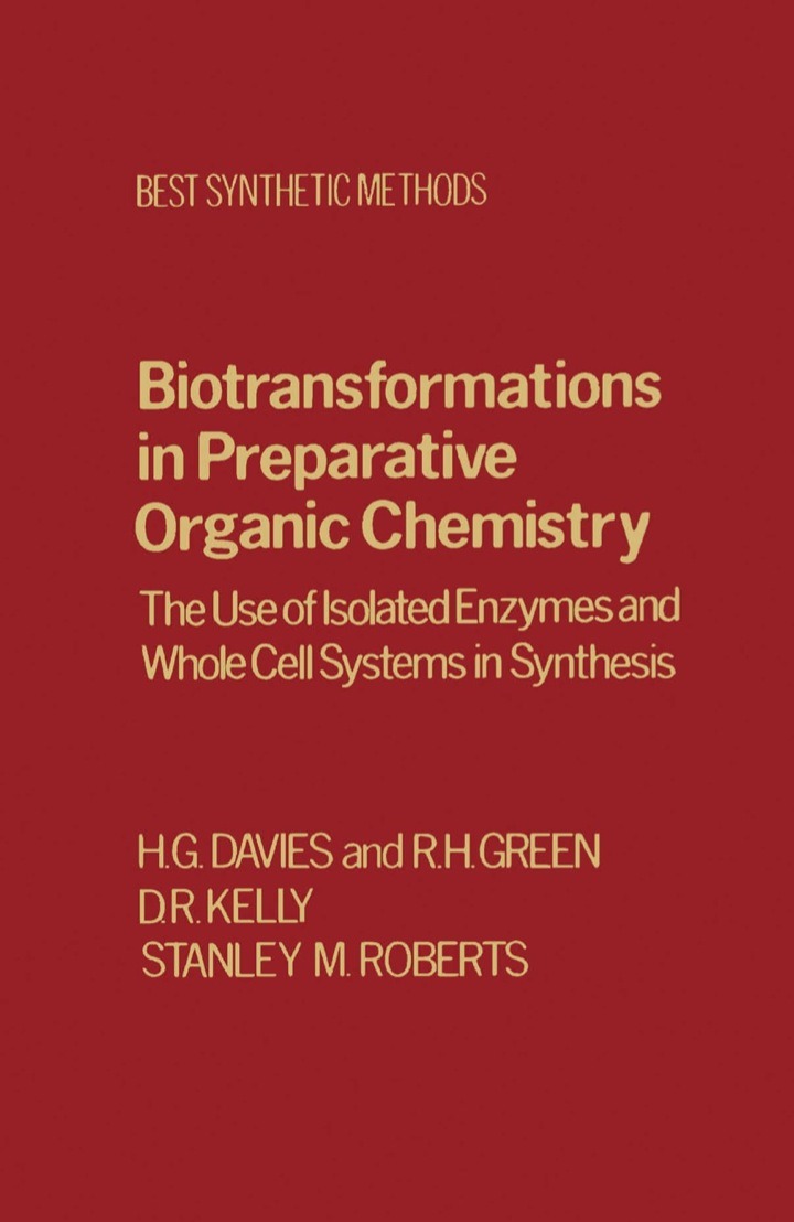 Biotransfrmtns Prepartv Organic Chemistry: The Use of Isolated Enzymes and Whole Cell Systems in Synthesis