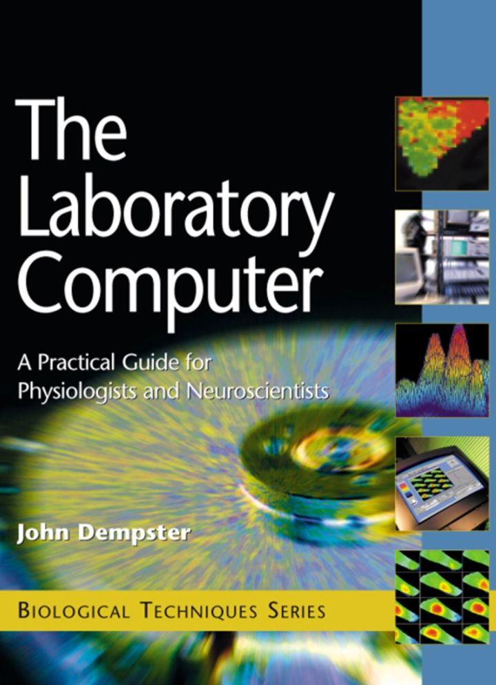 The Laboratory Computer: A Practical Guide for Physiologists and Neuroscientists