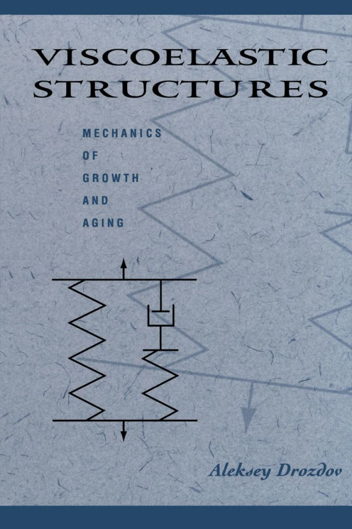 Viscoelastic Structures: Mechanics of Growth and Aging