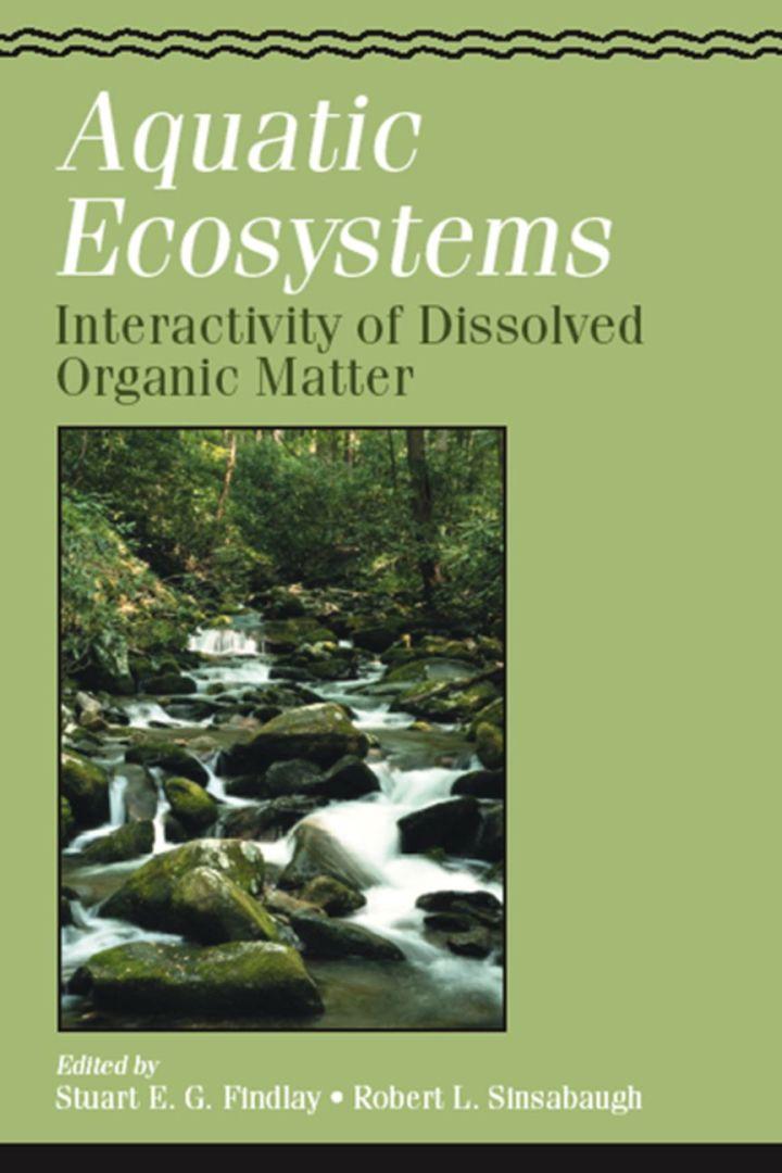 Aquatic Ecosystems: Interactivity of Dissolved Organic Matter: Interactivity of Dissolved Organic Matter