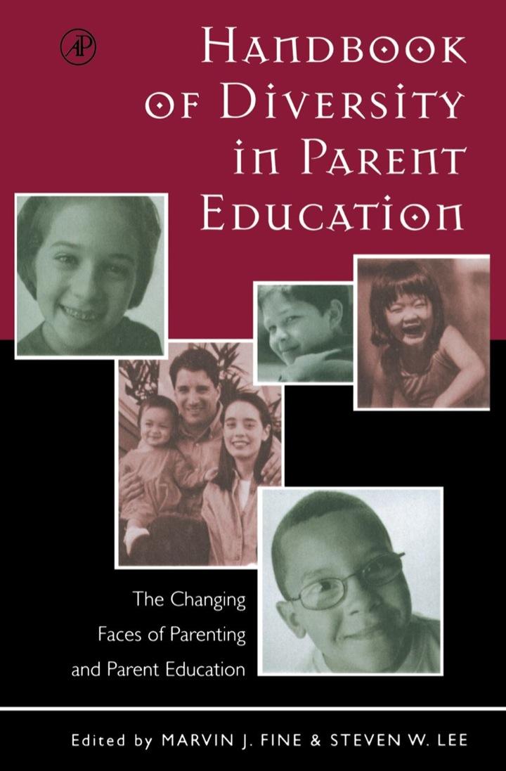 Handbook of Diversity in Parent Education: The Changing Faces of Parenting and Parent Education