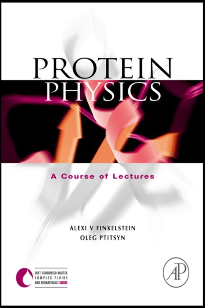 Protein Physics: A Course of Lectures
