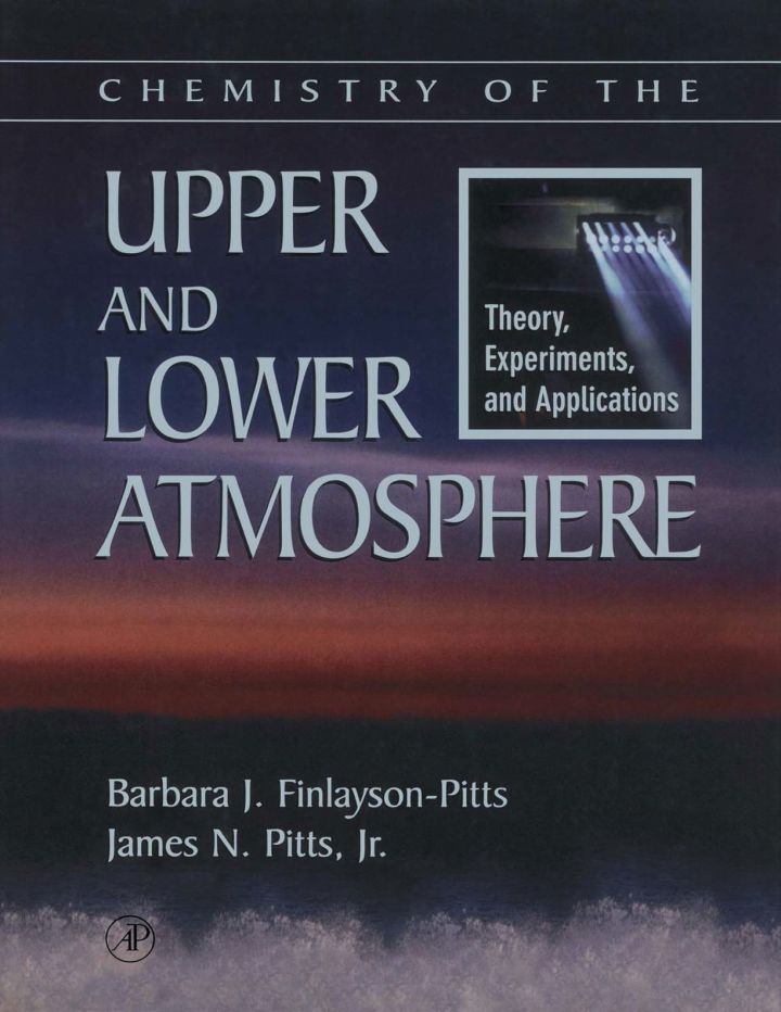Chemistry of the Upper and Lower Atmosphere: Theory, Experiments, and Applications