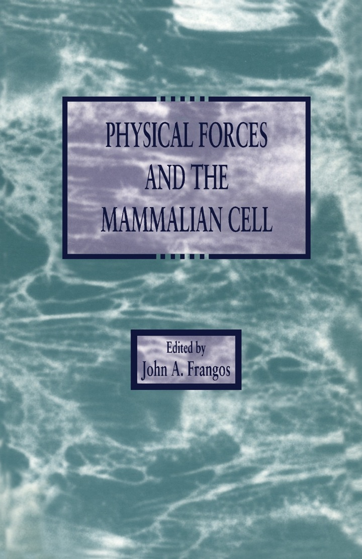 Physical Forces and the Mammalian Cell