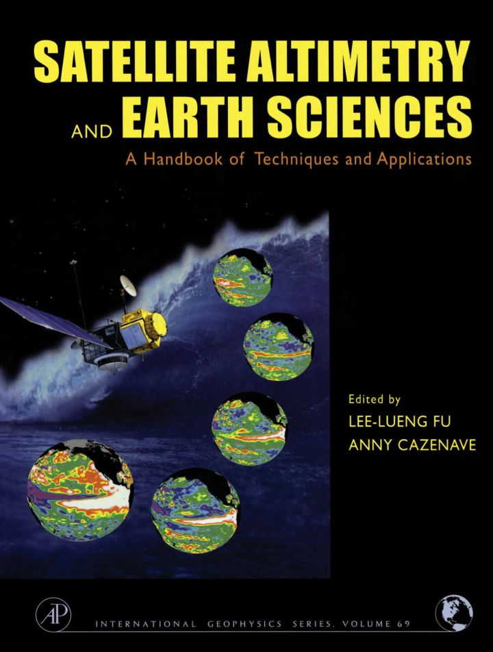 Satellite Altimetry and Earth Sciences: A Handbook of Techniques and Applications