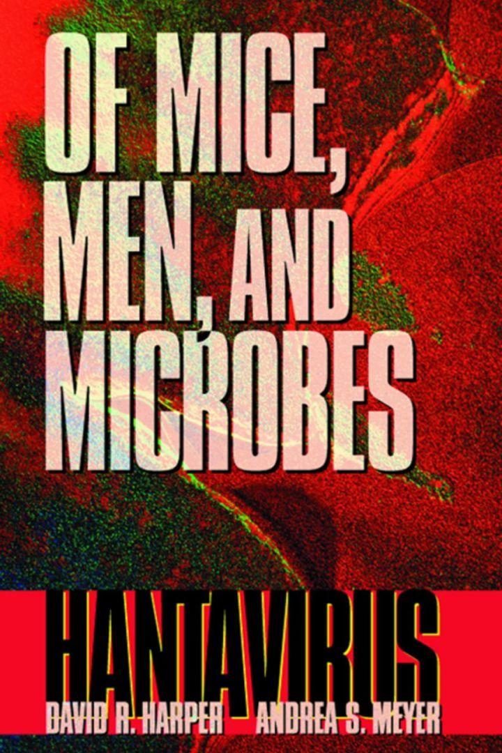 Of Mice, Men, and Microbes: Hantavirus