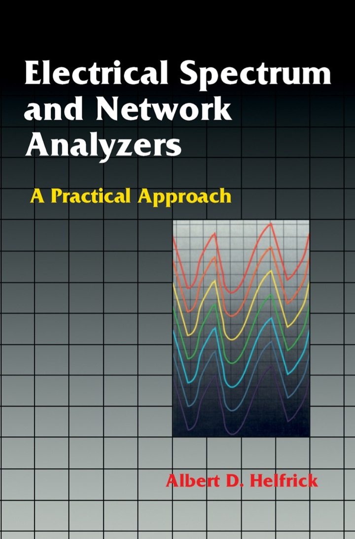Electrical Spectrum & Network Analyzers: A Practical Approach