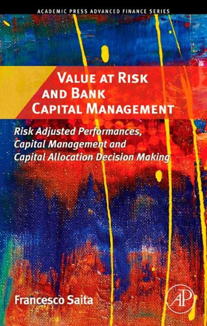 Value at Risk and Bank Capital Management: Risk Adjusted Performances, Capital Management and Capital Allocation Decision Making