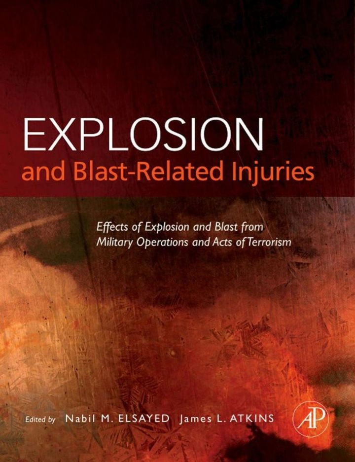 Explosion and Blast-Related Injuries: Effects of Explosion and Blast from Military Operations and Acts of Terrorism