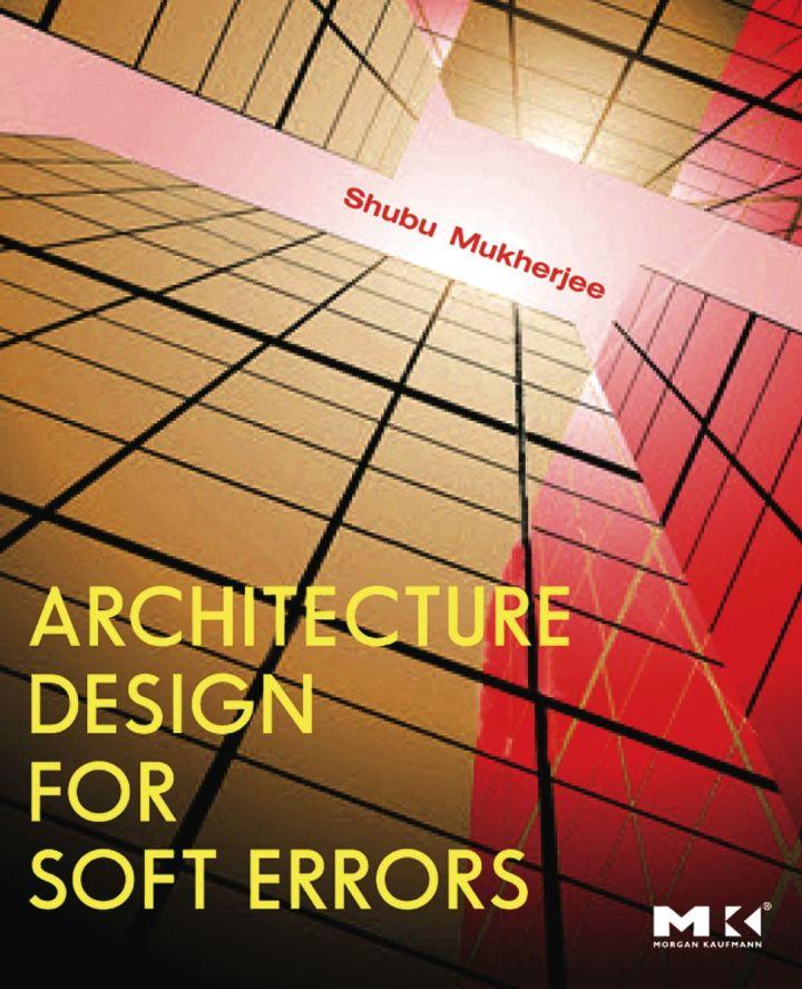 Architecture Design for Soft Errors