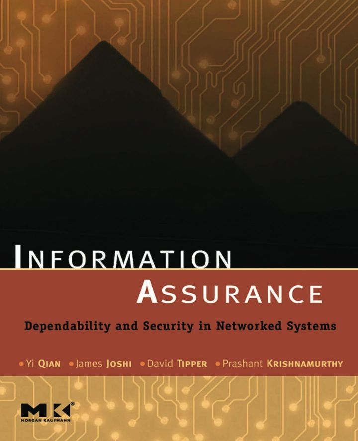Information Assurance: Dependability and Security in Networked Systems