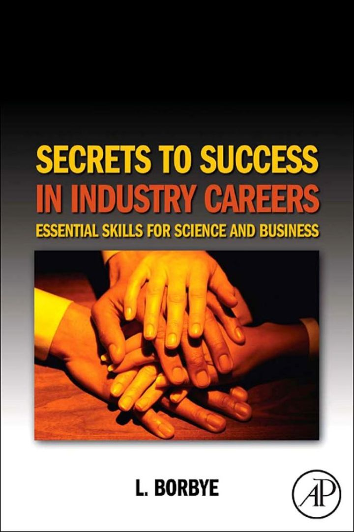 Secrets to Success in Industry Careers: Essential Skills for Science and Business